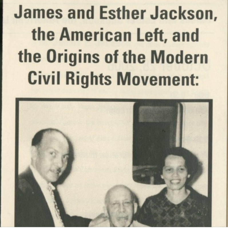 Poster from James and Esther Jackson, the American Left, and the Origins of the MOdern Civil Rights Movement event